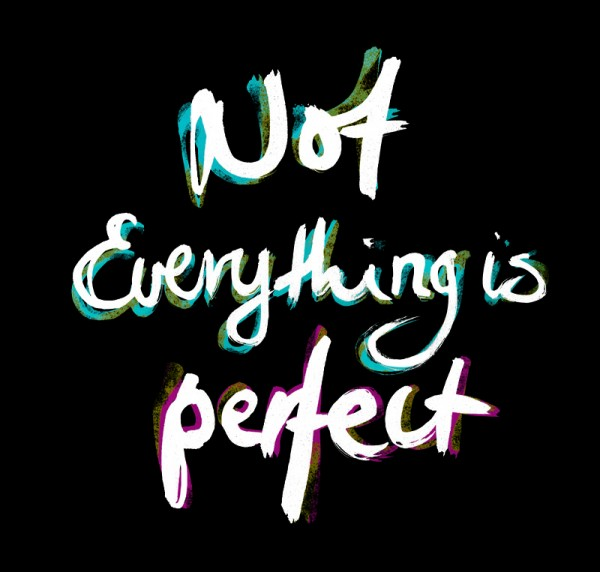 Not everything is perfect